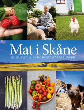 bokomslag Mat i Skåne : en guide till våra bästa gårdsbutiker