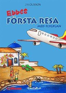 bokomslag Ebbes första resa med flygplan