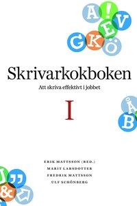bokomslag Skrivarkokboken I: att skriva effektivt i jobbet