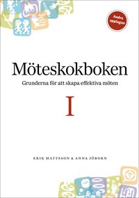 bokomslag Möteskokboken I: grunderna för att skapa effektiva möten