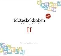 bokomslag Möteskokboken II: metoder för att skapa effektiva möten