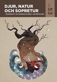 bokomslag Djur, natur och sopretur : perspektiv på barnkulturen i antropocen