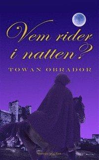 bokomslag Vem rider i natten? : historisk roman från Gotlands medeltid ca 1301-1304