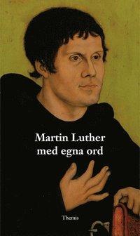 bokomslag Martin Luther med egna ord