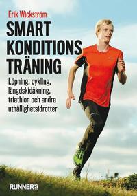 bokomslag Smart konditionsträning - Löpning, cykling, längdskidåkning, triathlon och andra uthållighetsidrotter