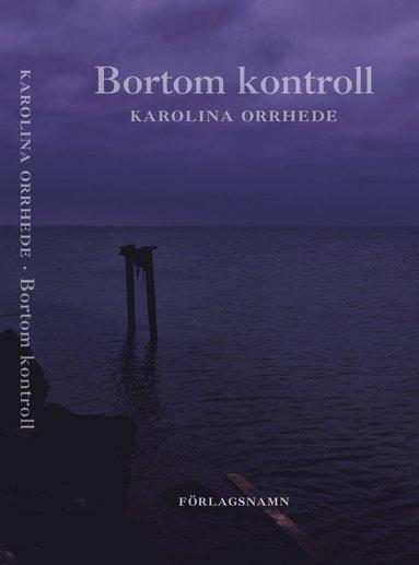 bokomslag Bortom kontroll