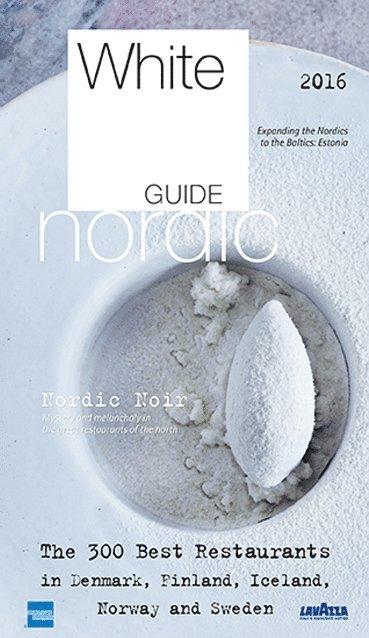 bokomslag White Guide Nordic 2016 : The 300 best restaurants in the nordics