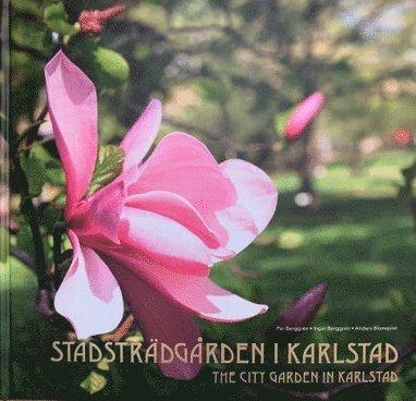 bokomslag Stadsträdgården i Karlstad / The city garden in Karlstad