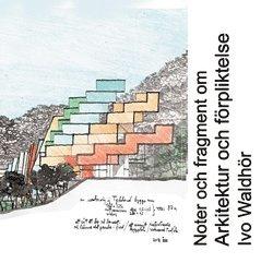 bokomslag Noter och fragment om arkitektur och förpliktelser
