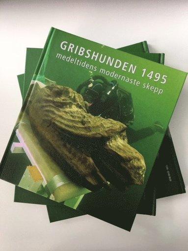 bokomslag Gribshunden 1495 : medeltidens modernaste skepp