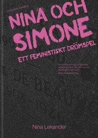 bokomslag Nina och Simone : ett feministiskt drömspel
