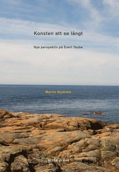 bokomslag Konsten att se långt : nya perspektiv på Evert Taube