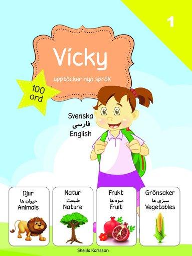 bokomslag Vicky upptäcker nya språk : svenska / persiska / engelska