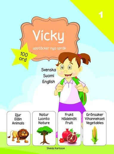 bokomslag Vicky upptäcker nya språk : svenska / finska / engelska