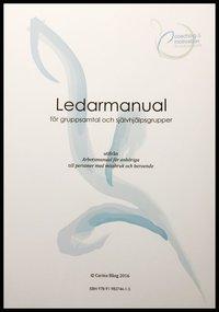 """bokomslag Ledarmanual för gruppsamtal och självhjälpsgrupper utifrån """"Arbetsmanual för anhöriga"""""""