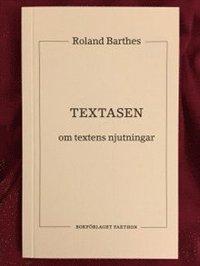 bokomslag Textasen - Om textens njutningar