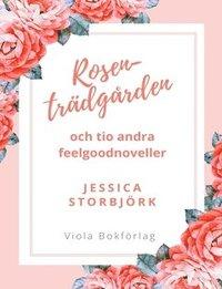 bokomslag Rosenträdgården : och tio andra feelgoodnoveller