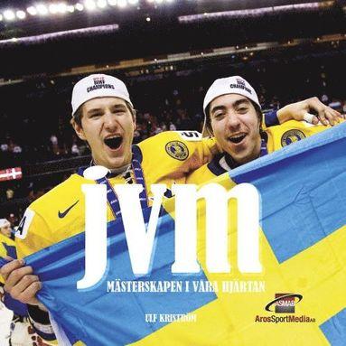 bokomslag JVM-Mästerskapen i våra hjärtan