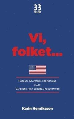 bokomslag Vi, folket... : Förenta Staternas författning eller Världens mest berömda konstitution