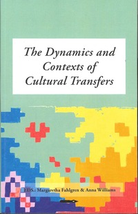 bokomslag The Dynamics and Contexts of Cultural Transfers. An anthology