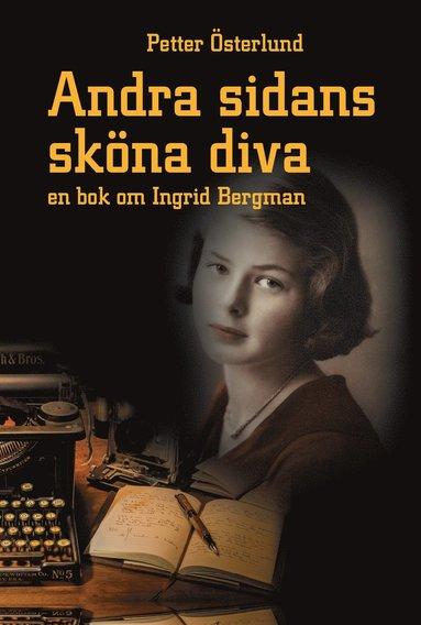 bokomslag Andra sidans sköna diva, En bok om Ingrid Bergman