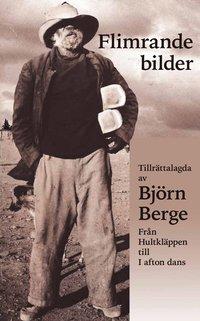 bokomslag Flimrande bilder - tillrättalagda av Björn Berge