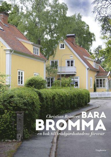 bokomslag Bara Bromma, en bok till trädgårdsstadens försvar