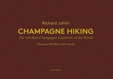 bokomslag Champagne hiking : the 100 best Champange locations in the World