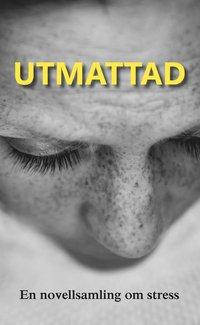 bokomslag Utmattad : en novellsamling om stress