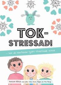 bokomslag Tokstressad: hur du hanterar sjukt stressade vuxna