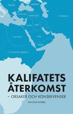 bokomslag Kalifatets återkomst : orsaker och konsekvenser