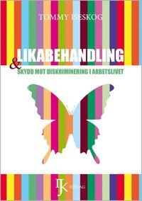 bokomslag Likabehandling och skydd mot diskriminering i arbetslivet