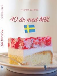 bokomslag 40 år med MBL