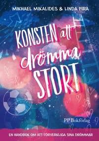 bokomslag Konsten att drömma stort : en handbok om att förverkliga sina drömmar
