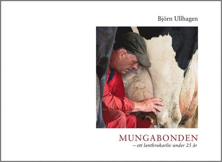 Mungabonden - ett lantbrukarliv under 25 år 1