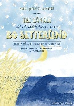 Tre sånger till dikter av Bo Setterlind / Three songs to poems by Bo Setterlind 1