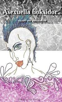 bokomslag Asexuella boksidor : röster om asexualitet