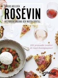 Rosévin : historien, vinerna & maten därtill