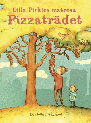 bokomslag Lilla Pickles matresan : Pizzaträdet