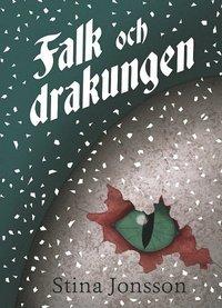 bokomslag Falk och drakungen