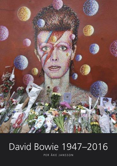 bokomslag David Bowie 1947-2016