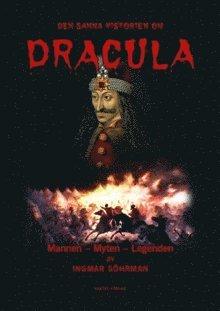 bokomslag Den sanna historien om Dracula : mannen - myten - legenden