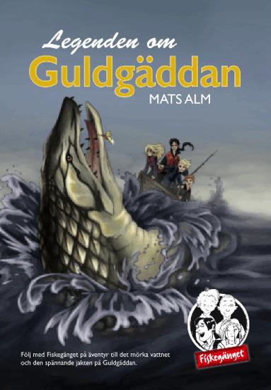 bokomslag Fiskegänget. Legenden om Guldgäddan