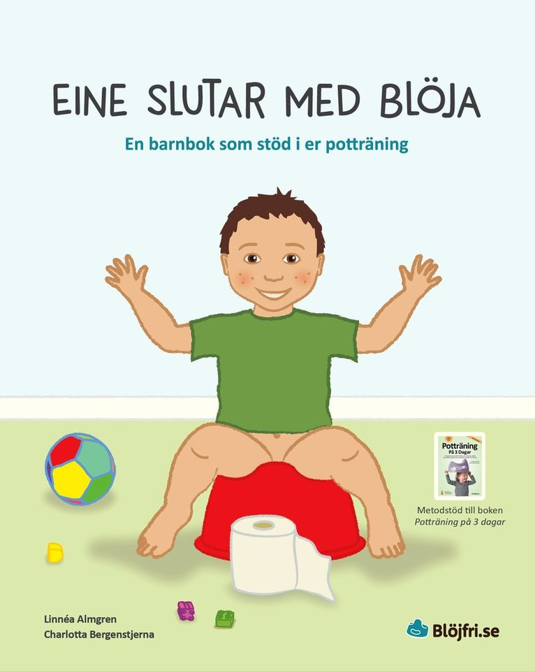 Eine slutar med blöja : en barnbok som stöd i er potträning 1