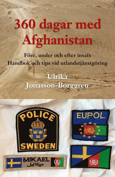 bokomslag 360 dagar med Afghanistan : före, under och efter insats. Handbok och tips vid utlandstjänstgöring