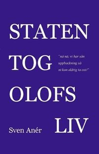 bokomslag Staten tog Olofs liv