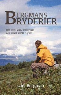 bokomslag Bergmans Bryderier : Om livet, Gud, universum och annat smått & gott
