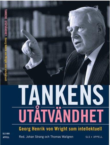 bokomslag Tankens utåtvändhet : Georg Henrik von Wright som intellektuell
