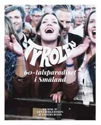 bokomslag Tyrolen : 60-tals paradiset i Småland