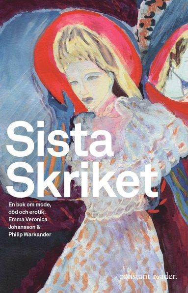 bokomslag Sista skriket : en bok om mode, död och erotik